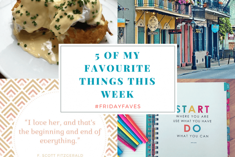5 of my favourite things this week - March 24 2017